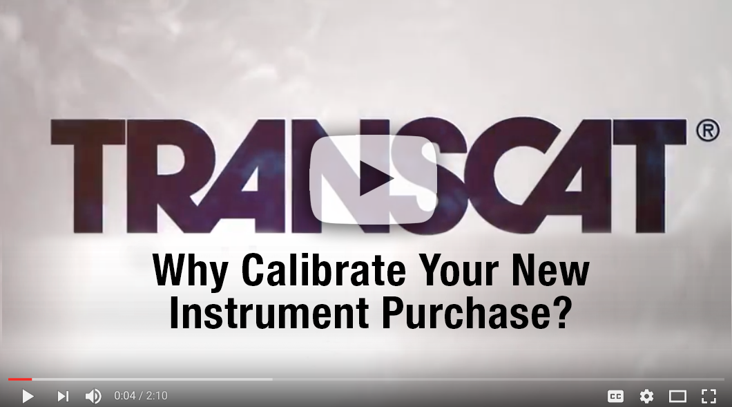 Transcat - Why Calibrate Your New Purchase